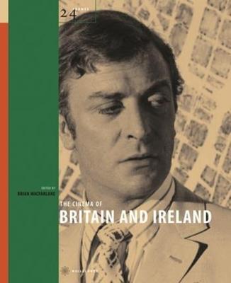The Cinema of Britain and Ireland - McFarlane, Brian (Editor)