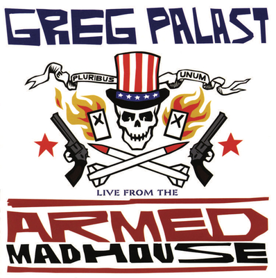 Live from the Armed Madhouse - Palast, Greg