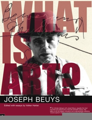 What Is Art?: Conversation with Joseph Beuys - Beuys, Joseph, and Harlan, Volker (Editor)