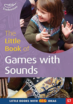Little Book of Games with Sounds: Little Books with Big Ideas - Featherstone, Sally