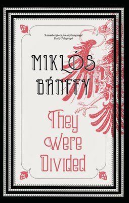 They Were Divided - Banffy, Miklos, and Thursfield, Patrick (Translated by), and Banffy-Jelen, Katalin (Translated by)