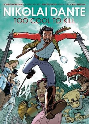 Nikolai Dante: Too Cool to Kill - Morrison, Robbie, and Fraser, Simon, and Adlard, Charlie