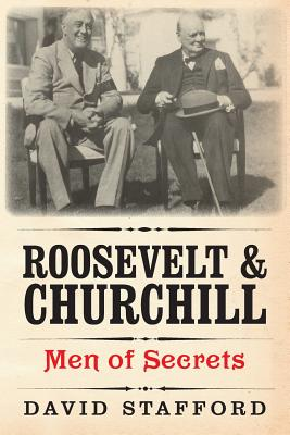 Roosevelt and Churchill: Men of Secrets - Stafford, David