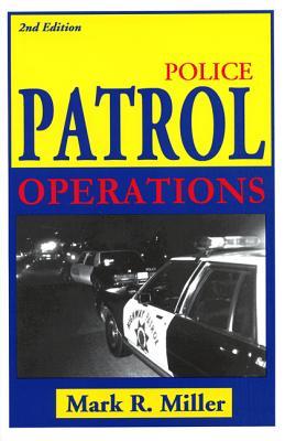 Police Patrol Operations - Miller, Mark
