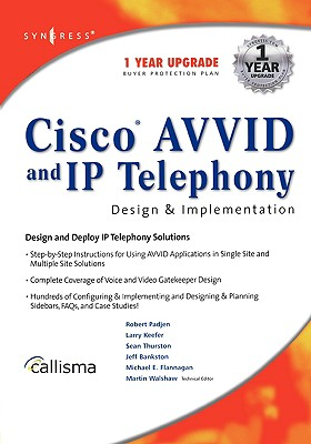 Cisco Avvid and IP Telephony: Design & Implementation - Padjen, Robert, and Keefer, Larry, and Thurston, Sean