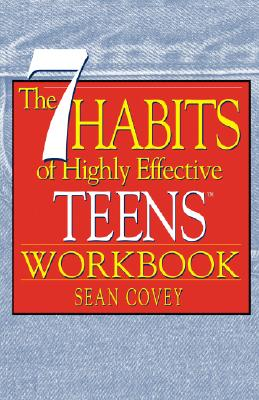 The 7 Habits of Highly Effective Teens Workbook - Covey, Sean
