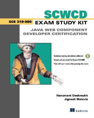 Scwcd Exam Study Kit: Java Web Component Development Certification - Deshmukh, Hanumant, and Malavia, Jignesh