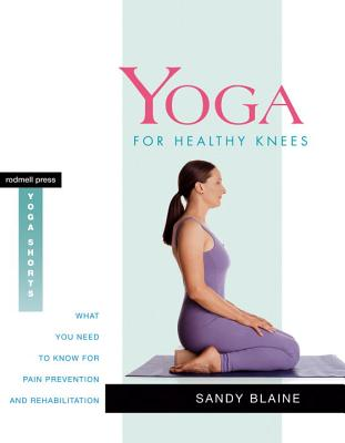 Yoga for Healthy Knees: What You Need to Know for Pain Prevention and Rehabilitation - Blaine, Sandy