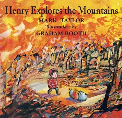 Henry Explores the Mountains - Taylor, Mark, Dr.