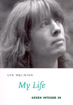 My Life - Hejinian, Lyn
