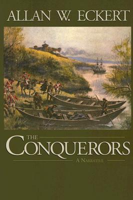The Conquerors: A Narrative - Eckert, Allan W