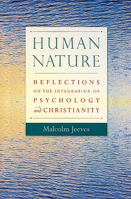 Human Nature: Reflections on the Integration of Psychology and Christianity - Jeeves, Malcolm A