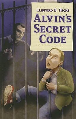 Alvin's Secret Code - Hicks, Clifford B