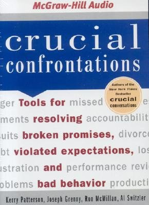 Crucial Confrontations - Patterson, Kerry, and Grenny, Joseph, and McMillan, Ron