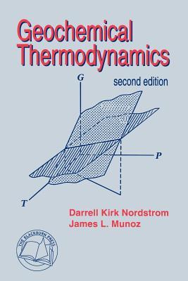 Geochemical Thermodynamics - Nordstrom, Darrell Kirk, and Munoz, James L