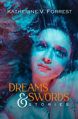 Dreams and Swords - Forrest, Katherine V