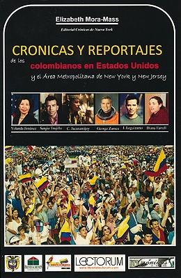 Cronicas y Reportajes de los Colombianos en Estados Unidos: Y el Area Metropolitana de New York y New Jersey - Mora-Mass, Elizabeth