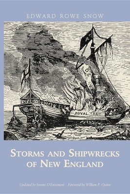 Storms and Shipwrecks of New England - Snow, Edward Rowe, and D'Entremont, Jeremy