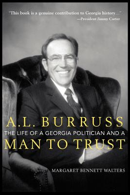 A. L. Burruss: The Life of a Georgia Politician and a Man to Trust - Walters, Margaret Bennett, and Salsburg-Pfund, Cathleen (Editor), and Miller, Holly S (Designer)