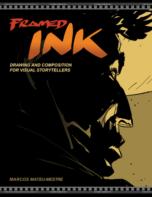 Framed Ink: Drawing and Composition for Visual Storytellers - Katzenberg, Jeffrey (Foreword by)