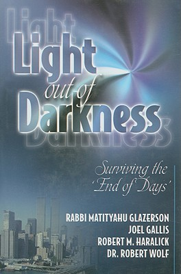 Light Out of Darkness: Surviving the 'End of Days' - Glazerson, Matityahu, and Gallis, Joel, and Haralick, Robert M