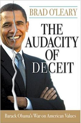 The Audacity of Deceit: Barack Obama's War on American Values - O'Leary, Brad