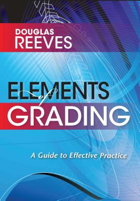 Elements of Grading: A Guide to Effective Practice -