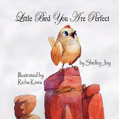 Little Bird You Are Perfect - Joy, Shelley