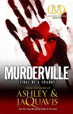 Murderville: First of a Trilogy - Ashley & JaQuavis