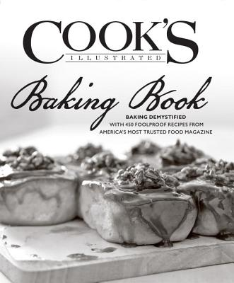 The Cook's Illustrated Baking Book - Editors at Cook's Illustrated Magazine (Editor)
