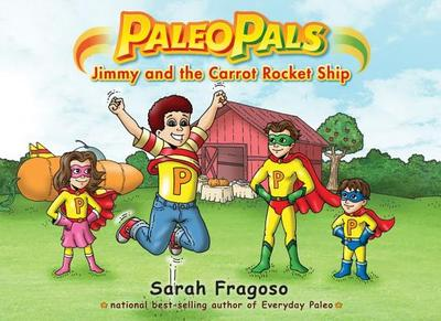 Paleo Pals: Jimmy and the Carrot Rocket Ship - Fragoso, Sarah