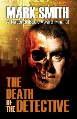 Death of the Detective - Smith, Mark