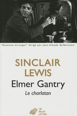 Elmer Gantry - Lewis, Sinclair, and Michaud, Regis (Translated by)