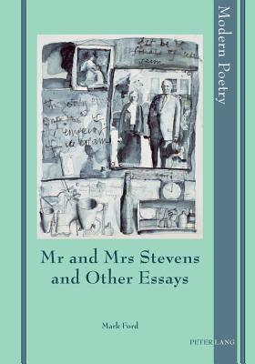 MR and Mrs Stevens and Other Essays - Ford, Mark