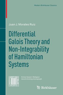 Differential Galois Theory and Non-Integrability of Hamiltonian Systems - Morales Ruiz, Juan J
