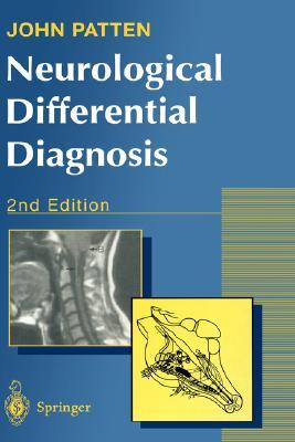 Neurological Differential Diagnosis - Patten, John