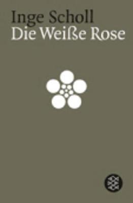 Die Weisse Rose - Scholl, Inge