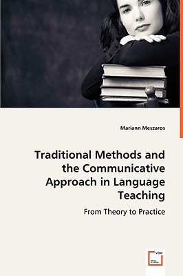 Traditional Methods and the Communicative Approach in Language Teaching - Meszaros, Mariann