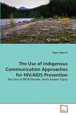The Use of Indigenous Communication Approaches for HIV/AIDS Prevention - Nigussie, Hagos
