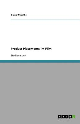 Product Placements Im Film - Weschke, Diana