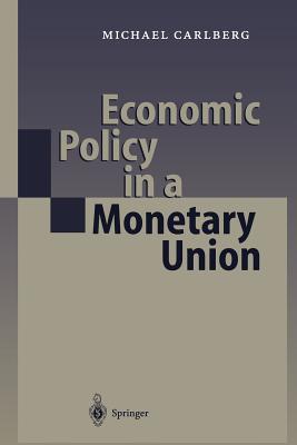 Economic Policy in a Monetary Union - Carlberg, Michael