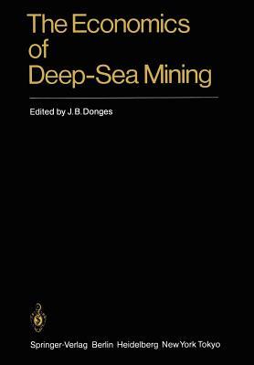 The Economics of Deep-Sea Mining - Donges, J B (Editor)