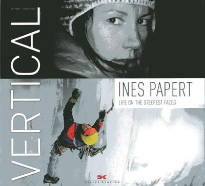 Vertical: Life on the Steepest Faces - Papert, Ines