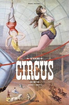 The Circus: 1870-1950 - Daniel, Noel (Editor)