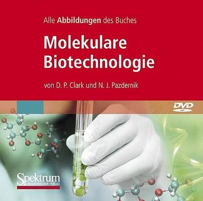 Bild-DVD, Molekulare Biotechnologie, Die Abbildungen Des Buches: Grundlagen Und Anwendungen - Clark, David P, and Pazdernik, Nanette J, and Held, Andreas (Translated by)