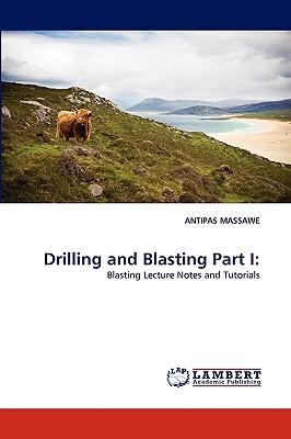 Drilling and Blasting Part I - Massawe, Antipas