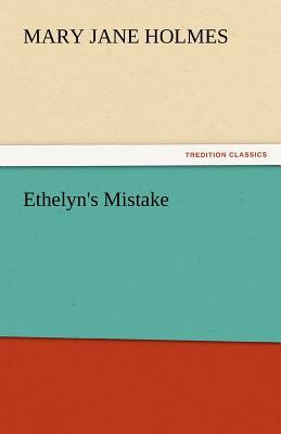 Ethelyn's Mistake - Holmes, Mary Jane