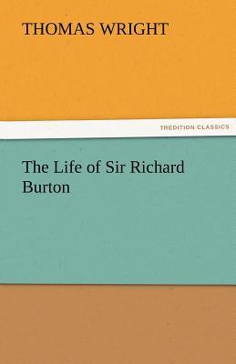 The Life of Sir Richard Burton - Wright, Thomas