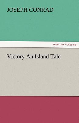 Victory an Island Tale - Conrad, Joseph