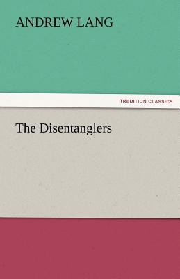 The Disentanglers - Lang, Andrew